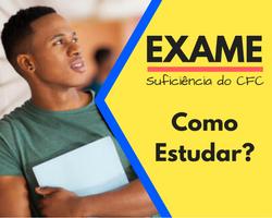 Como Estudar para passar no Exame de Suficiência do CFC?